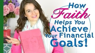 How Your Faith Can Help Achieve Your Financial Goals