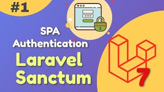 Create SPA authentication Using Laravel Sanctum and Vue.js