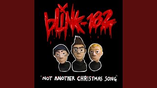 Miniaturka teledysku ​​blink-182 - Not Another Christmas Song tekst piosenki