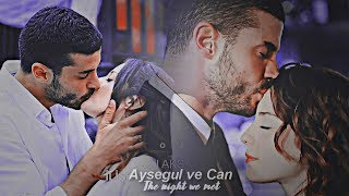Aysegul ve Can - The Night We Met