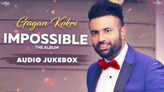 Impossible - Gagan Kokri (Full Album) | Heartbeat | Latest Punjabi Songs 2019 | Saga Music