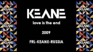 Keane - Love Is The End