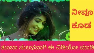 how to make whatsapp status video in kinemaster in kannada - TH-Clip