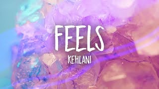 Kehlani   Feels (Lyrics)