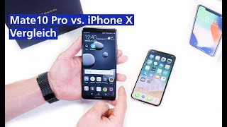 Huawei Mate 10 Pro vs Apple iPhone X Vergleich (deutsch HD)