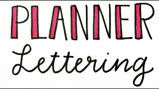 Planner Lettering Tips - Ways to Write in Your Planner!
