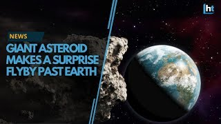 Surprise surprise! Giant asteroid 2018 GE3 makes a surprise flyby past Earth