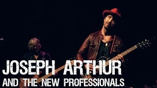 Joseph Arthur and the New Professionals Live at the Sellersville Theater Complete Show 12/5/13