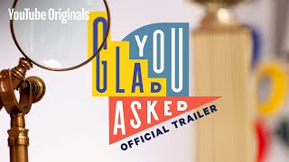 Glad You Asked | Official Trailer | YouTube Originals