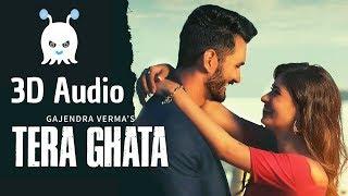 Tera Ghata | Gajendra Verma Ft. Karishma Sharma | 3D Audio | Surround Sound | Use Headphones 👾