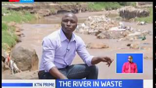 The River in waste:State of Nairobi River has continuously moved from bad to worse