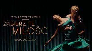 Kadr z teledysku Zabierz tę miłość tekst piosenki Maciej Musiałowski & Julia Wieniawa