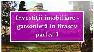 Investiții imobiliare - garsonieră în Brașov