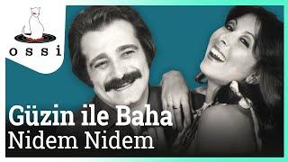 Güzin ile Baha / Nidem Nidem