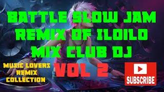 THE BEST BATTLE SLOW JAM OF ILOILO MIX CLUB DJ'S