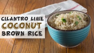 Cilantro Lime Coconut Brown Rice