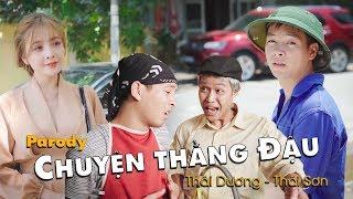 [Nhạc chế ] CHUYỆN THẰNG ĐẬU Parody | Thái Dương, Thái Sơn, Trần Thu