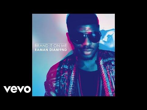 - Raman Diamond — Brand It On Me (Audio)
