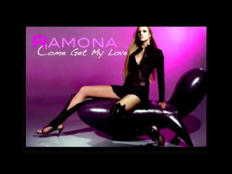 Ramona - Come Get My Love
