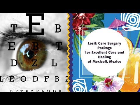 Lasik Care Surgery Package for Excellent Cure and Healing at Mexicali, Mexico