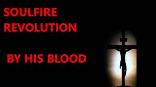 Soulfire revolution By his blood