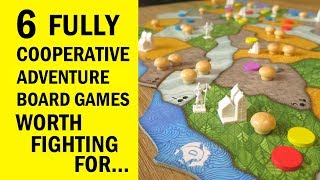 6 Fully Cooperative Adventure Board Games Worth Fighting For...