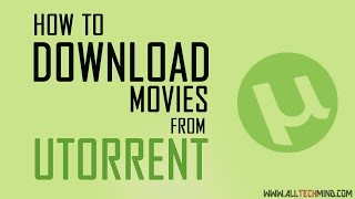 How to Download Movies from uTorrent 2016