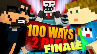 Minecraft: 100 WAYS TO DIE CHALLENGE - THE EPIC FINALE!!