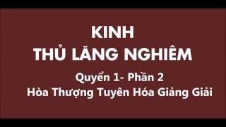 Kinh Thủ Lăng Nghiêm   Quyển 1 ( Phần 2)    HT Tuyên Hóa Giảng Giải