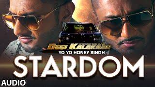 Gambar cover Exclusive: Stardom Full AUDIO Song | Yo Yo Honey Singh | Desi Kalakaar, Honey Singh New Songs 2014
