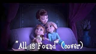 """""""All is Found"""" Evan Rachel Wood cover (Frozen 2)"""