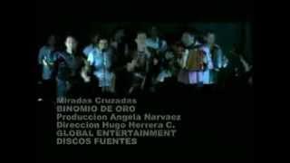Miradas Cruzadas - Binomio de Oro de América (Video)