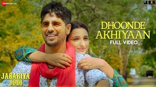 Dhoonde Akhiyaan - Full Video | Jabariya Jodi   - YouTube