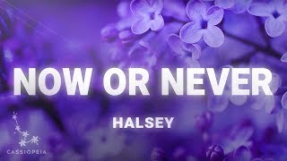 Gambar cover Halsey - Now Or Never (Lyrics)