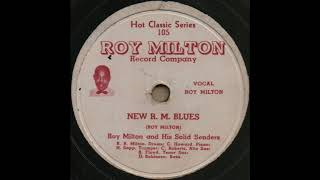 NEW R. M. BLUES / Roy Milton and His Solid Senders [ROY MILTON 105]