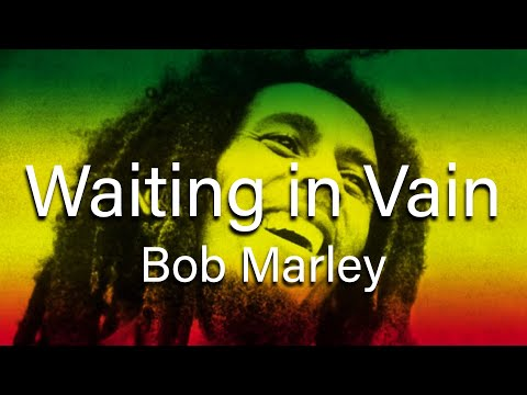 Bob Marley - Waiting in Vain (Lyrics)