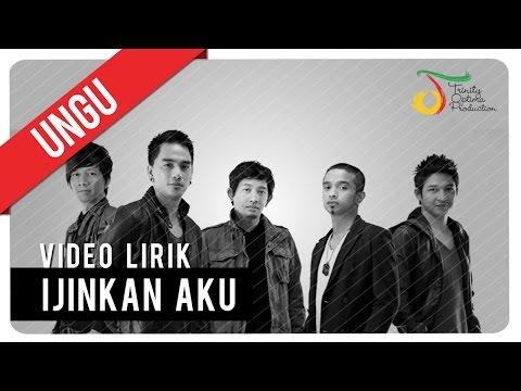 UNGU - Ijinkan Aku | Video Lirik