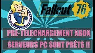 FALLOUT76:PRE-TELECHARGEMENTBETAXBOX/SERVEURSPCPRÊTS/PLUSDEBAN/EASTEREGG