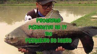 Programa Fishingtur na TV 190 - Pesqueiro do Louro