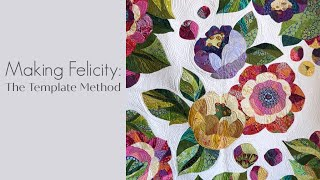 May Flowers Quilt-Along: Making The Felicity Quilt With The Template Method