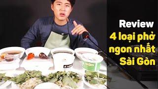 Review 4 loại phở đặc biệt ngon nhất Sài Gòn: Phở 24, Phở ông Hùng, Phở 2000, Phở Phú Vương