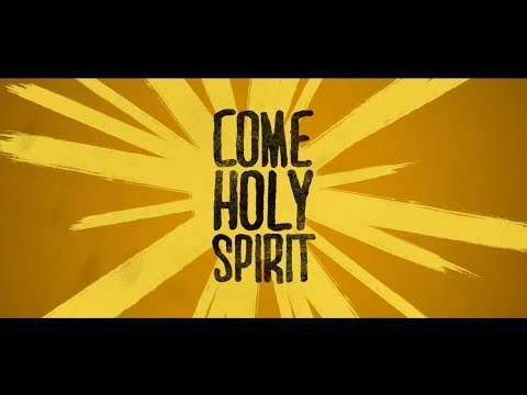 Come Holy Spirit - Youtube Lyric Video