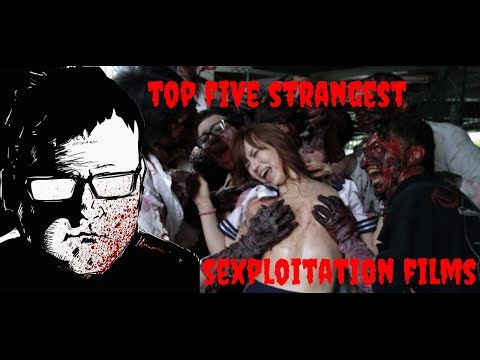 Top Five Strangest Sexploitation Films [NSFW]