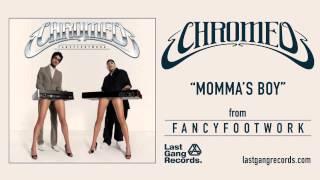 Chromeo - Momma's Boy