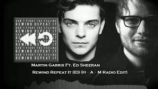 (ID HQ)Martin Garrix Ft. Ed Sheeran - Rewind Repeat It +Free download link
