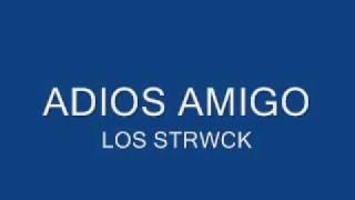 LOS STRWCK ADIOS AMIGO