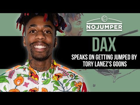 Dax Speaks On Getting Jumped By Tory Lanez's Goons