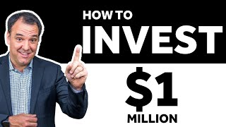 How to Invest 1 Million Dollars
