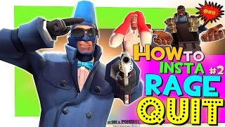 TF2: How To Insta Rage Quit #2 [FUN]