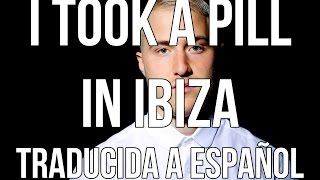 Mike Posner - I took a pill in Ibiza (traducida al español)